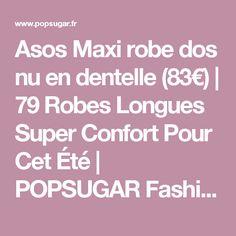 Asos Maxi robe dos nu en dentelle (83€)   79 Robes Longues Super Confort Pour Cet Été   POPSUGAR Fashion France