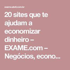 20 sites que te ajudam a economizar dinheiro – EXAME.com – Negócios, economia, tecnologia e carreira