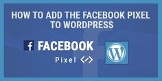 How To Add The Facebook Pixel To WordPress Go To Facebook, Facebook Users, Advertising Campaign, Ads, Search People, In A Nutshell, Wordpress, Writing, How To Plan