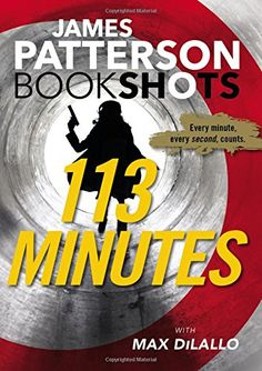 113 Minutes (BookShots) by James Patterson https://www.amazon.com/dp/0316317187/ref=cm_sw_r_pi_dp_x_8X96xbY0JB6FP