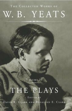 The Collected Works of W.B. Yeats Vol II: The Plays: 2 by William Butler Yeats, http://www.amazon.co.uk/dp/1451656440/ref=cm_sw_r_pi_dp_zo6vrb1RETVKZ