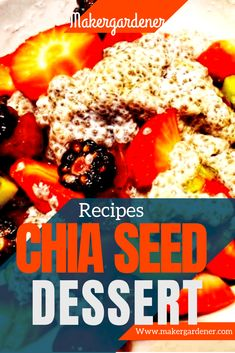 How to make chia seed dessert from scratch. Easy to make make chia seed recipe into dessert or pudding by sweeten it up and add fruits of the season. #chiaseedrecipe