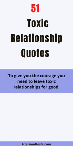 A list of 51 toxic relationship quotes to help you gracefully let go of any toxic relatioship that is driving you nuts. #toxicrelationship #leavingatoxicrelationshipquotes #toxicrelationshipquotes