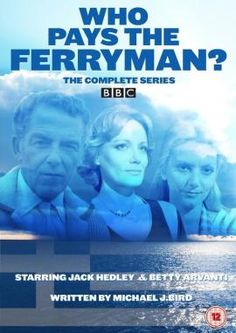 Who Pays the Ferryman. This was gripping stuff, and I remember the opening bars of the theme tune. I think I may have bought it on a single!