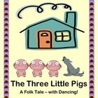 """THE THREE LITTLE PIGS - WITH DANCING!""  Tell a folk tale with your students that is more dancing and music than sitting!  Story time should be active!  Complete story, templates for characters, a short list of ""props"", and specific instructions for songs and rhymes are all right here.  Great Balanced Literacy activity for Pre-K, K, 1st, and 2nd grade."