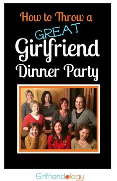 how to throw a great girlfriend dinner party