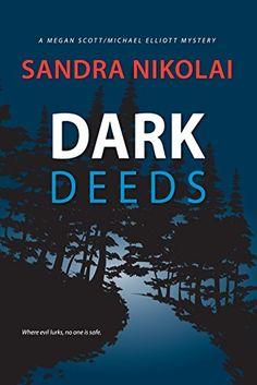 Title:Dark Deeds Author: Sandra Nikolai Pub. Date:11/6/2016 Series:Megan Scott/Michael Elliott Mystery Book 4 Genre:Mystery/Thriller Amazon | Goodreads The suspicious fire that destroyed the…