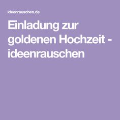 8 Besten Goldene Hochzeit Bilder Auf Pinterest   Goldene Hochzeit, Einladung  Silberhochzeit Und Einladung Zur Goldenen Hochzeit