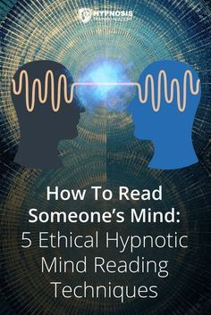 How To Read Someone's Mind: 5 Ethical Hypnotic Mind Reading Techniques That'll Help You Bypass The Critical Conscious Mind – Edition How To Read Someone's Mind: 5 Ethical Hypnotic Mind Reading Techniques So You Can Be A Force For Positive Change – Mind Reading Tricks, Reading Tips, Aura Reading, Hypnosis Scripts, Learn Hypnosis, How To Read People, Psychic Development, Psychology Quotes, Color Psychology