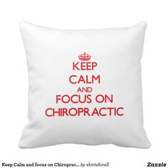 Keep Calm and focus on Chiropractic Pillow