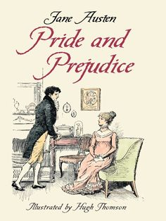 Pride and Prejudice by Jane Austen  Here is quite simply the most handsome edition of one of the finest and most popular novels of all time. It features an elegant cloth binding, attractive full-color dust wrapper, handsome typography, and more than 100 delightful illustrations (plus 61 witty illustrated initial letters at chapter openings) by famed English Victorian artist Hugh Thomson.