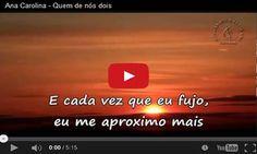Músicas que a gente ama: Ana Carolina - Quem de nós dois