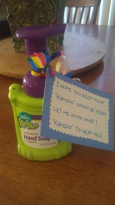 "Easy gift idea for new volunteers, start of school year, encouragement. Gave this to new PTA moms coming on for next year. Kandoo Soap by Pampers:  ""I hope you keep the Kandoo spirit all year. Let me know what I Kandoo to help you."""