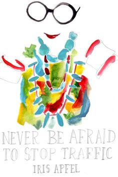 """never be afraid to"