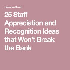 25 Staff Appreciation and Recognition Ideas that Won't Break the Bank Teacher Morale, Employee Morale, Staff Morale, Employee Gifts, Employee Rewards, Staff Appreciation Gifts, Staff Gifts, Appreciation Quotes, Customer Appreciation