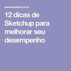 12 dicas de Sketchup para melhorar seu desempenho