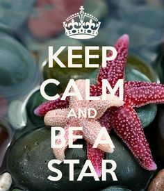 'KEEP CALM AND BE A STAR' Poster