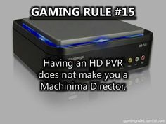Gaming rule 15 Gaming Facts, Gaming Rules, Gaming Tips, Gamer Quotes, Childhood Tv Shows, Video Game Memes, Funny As Hell, Tumblr Funny, Apple Tv