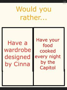 Would you rather Hunger Games edition> mmmmhhhhmmm i think the wardrope Hunger Games Fandom, Hunger Games Humor, Hunger Games Catching Fire, Hunger Games Trilogy, Just A Game, Reading Rainbow, Would You Rather, The Fault In Our Stars, Mockingjay