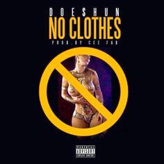 "Doeshun (@DOESHUN) - ""No Clothes"" [DJ Pack]"