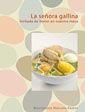 Título: La señora gallina, invitada de honor en nuestra mesa / / Ubicación: FCCTP – Gastronomía – Tercer piso / Código: G/PE/ 641.5 S356