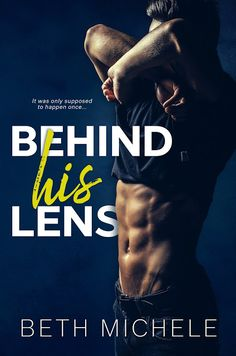 Ogitchida Kwe's Book Blog : Release Blitz for Behind His Lens by Beth Michele· Giveaway @givemebooksblog and @bethmichele8
