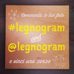 Commenta le tue foto di instagram con #legnogram e @Legnogram, ogni mese le tre foto più belle saranno stampate gratis nel formato 20x20!