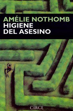 Higiene del Asesino. Amélie Nothomb