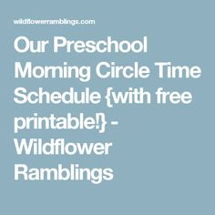 Our Preschool Morning Circle Time Schedule {with free printable!} - Wildflower Ramblings