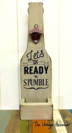 A personal favorite from my Etsy shop https://www.etsy.com/listing/262310009/wood-bottle-opener-wood-sign-sayings:
