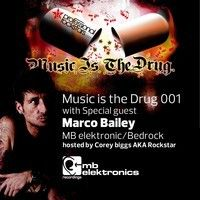 Music is the Drug 001 FEAT. Marco Bailey by Corey_Biggs on SoundCloud
