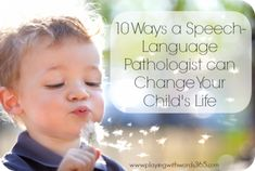 10 Ways a Speech Language Pathologist Can Change Your Child's Life - Pinned by @PediaStaff – Please Visit ht.ly/63sNtfor all our pediatric therapy pins