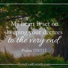 #LoveGodGreatly #Psalm119 Week 5- Wednesday Read: Psalm 119:109-112