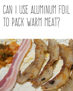 Can I use aluminum foil to pack warm meat? | Definitely you can't! Foil is an insulator and the meat will remain warm for too long allowing bacteria to thrive. | More cooking tips and hacks https://happyforks.com/hack/289