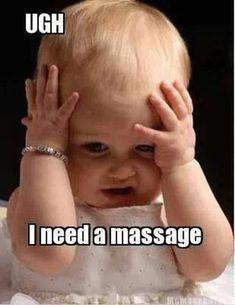 Ugh I need a massage . Call us today to book your massage appointment Baby Massage, Massage Funny, Massage Bebe, Massage Quotes, Massage Chair, Simply Massage, Spa Massage, Funny Spanish Memes, Funny Jokes