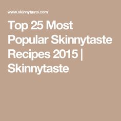 Top 25 Most Popular Skinnytaste Recipes 2015 | Skinnytaste