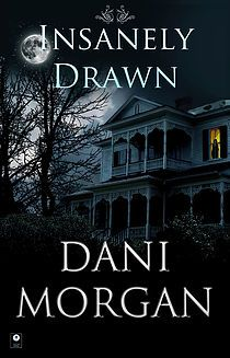 Insanely Drawn, an ebook by Dani Morgan at Smashwords First Job, Moon Rise, Her World, Book Cover Design, Book Publishing, Erotic, Romance, Author, Draw