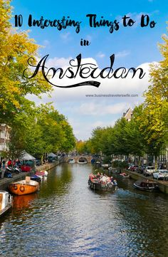 10 Interesting Things to Do in Amsterdam Canals  -  You will not run out of things to do in Amsterdam! It is a charming city with lots of surprises especially for first-time visitors.
