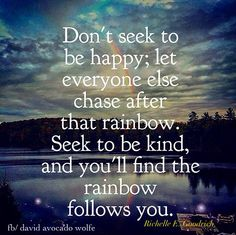 """""""...Seek to be kind, and you'll find the #rainbow follows you."""" — Richelle Goodrich"""