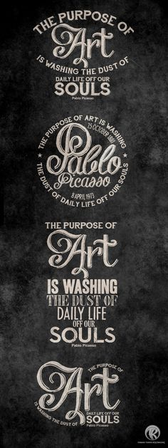 Pablo Picasso Quote - The purpose of Art is washing the dust of daily life off our souls
