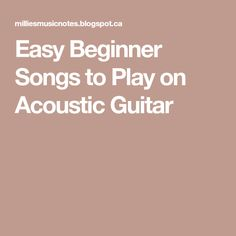 Easy Beginner Songs to Play on Acoustic Guitar