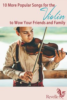 10 More Popular Songs For The Violin To Wow Your Friends And Family http://www.connollymusic.com/stringovation/10-more-popular-violin-songs-to-wow-your-friends-and-family /revellestrings/