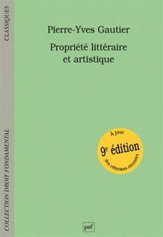 Propriété littéraire et artistique / Gautier, Pierre-Yves. 2015