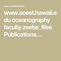 www.soest.hawaii.edu oceanography faculty zeebe_files Publications…