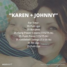 """Karen Johnny"" WOD - For Time: 35 Pull-Ups; 35 Burpees; 35 Hang Power Cleans (115/75 lb); 35 Push Press (115/75 lb); 35 Kettlebell Swings (53/35 lb); 35 Sit-Ups; 35 Pull-Ups"