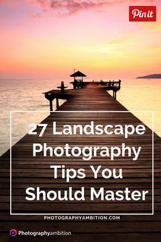 27 tips to boost your Landscape Photography. Easy to follow photography tips that will improve your photography skills once you master and use them on the field.