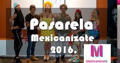 Pasarela Mexicanízate 2016, fusión de lo tradicional y lo moderno.