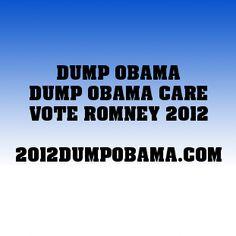 DUMP OBAMA DUMP OBAMA CARE VOTE ROMNEY 2012  2012DUMPOBAMA.C... -