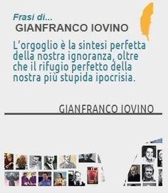 raccolta frasi sul portale  http://www.frasicelebri.it/frasi-di/gianfranco-iovino/