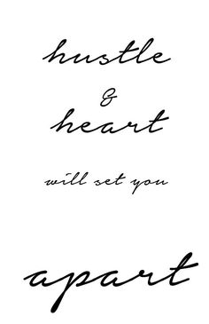 Celebrity Quotes QUOTATION – Image : Quotes about Celebrity Life – Description hustle and heart will set you apart / allisa jacobs Sharing is Caring – Hey can you Share this Quote ! Words Quotes, Wise Words, Me Quotes, Motivational Quotes, Inspirational Quotes, Famous Quotes, Motivational Thoughts, Quotes Positive, Daily Quotes